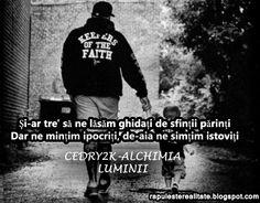 Rap Romanesc: Cedry2k-Alchimia Luminii Let Me Down, Let It Be, Rap, Mafia, Hip Hop, Inspirational Quotes, Faith, Tattoo, Life Coach Quotes