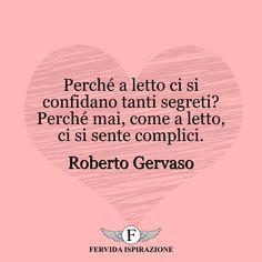 Perché a letto ci si confidano tanti segreti? Perché mai, come a letto, ci si sente complici. - Roberto Gervaso #amore #coppia #tiamo #complicità #love #frasi #aforismi #citazioni #ispirazione #FervidaIspirazione Movie Posters, Film Poster, Billboard, Film Posters