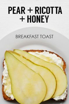 Sliced Pear + Ricotta Cheese + Honey