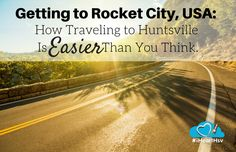 Getting to Rocket City, USA: How Traveling to Huntsville, Alabama is Easier Than You Think via iHeartHsv.com