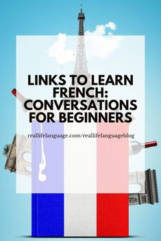 Links to learn French: Conversations for Beginners - Real Life Language