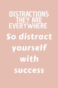 Good and positive distractions hurt no one. Allow them to help you from a distracted life.