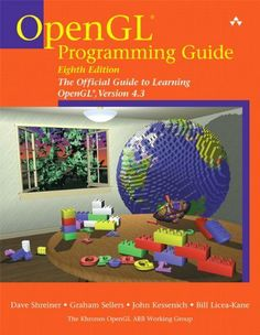 OpenGL Programming Guide: The Official Guide to Learning OpenGL, Version 4.3 (8th Edition) by Dave Shreiner. $50.27. Publication: April 1, 2013. Edition - 8. Publisher: Addison-Wesley Professional; 8 edition (April 1, 2013)