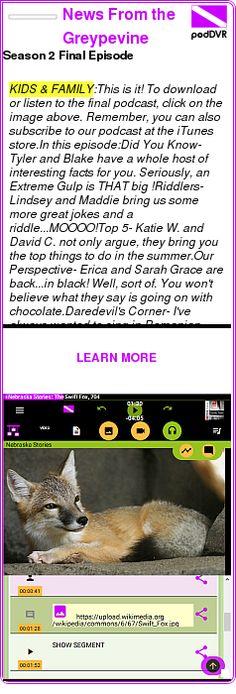 #KIDS #PODCAST  News From the Greypevine    Season 2 Final Episode    LISTEN...  http://podDVR.COM/?c=46ce6630-4ab1-f905-2319-0f008206fb00