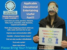 """Poster promoting the Education By Entertainment """"Games to Explain Human Factors: Come, Participate, Learn & Have Fun!!!"""" program to be held at the Institute of Industrial Engineers (IIE) Conference at Worcester Institute of Technology on Saturday, March 22, 2014 at 10:45 AM.  Poster features photograph of Lourdes Sanfeliu holding """"Games To Explain Human Factors is so much fun"""" sign at the 2011 IIE Conference at Northeastern University."""