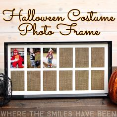 What a cute way to display and remember all of those adorable costumes!  Yearly Halloween Costume Photo Frame   Where The Smiles Have Been