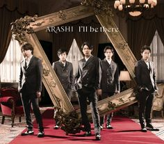 I'll be there - Arashi Single Release Date: (Wed.) Limited Edition (Top) [CD] I'll be there (Theme song for Fuji TV Getsuku Drama「貴族探偵」/ Kizoku Tantei) Round and Round Jun Matsumoto, You Are My Soul, Japanese Boy, Theme Song, Boy Bands, Songs, No Title, Track, Group