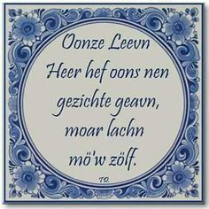 Twents Dialect Holland, Dutch, Decorative Plates, Fall 2018, Anxiety, Quotes, Language, Beautiful, Board