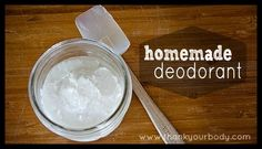 """#2-Thank Your Body said, """"The first time I heard the phrase """"homemade deodorant"""" I'm pretty sure I laughed. And rolled my eyes."""" so go check out her mommy solution to Homemade Deodorant-Make your armpits happy! and find out why she makes her own and no longer laughs and rolls her eyes!"""