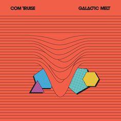 Com Truise - Galactic Melt