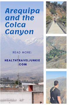 Arequipa and the Colca Canyon Trek: Health and wellness in Arequipa, Peru's 2nd largest city.   As well as a basic workout plan for a small home gym, and of course, the famous Colca Canyon Trek #colcacanyontrek #colcacanyon #arequipa