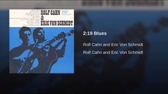 2:19 Blues Rolf Cahn and Rick Schmidt