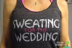 SWEATING for the WEDDING, 2-sided glitter workout jersey racer back tank. via Etsy. | SURE DID BUY THIS YESTERDAY!!!