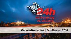 Onboardkonferenz   ADAC Zurich 24h-Rennen 2016 // ADAC Zurich 24h-Rennen Onboard Konferenz