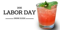 Celebrate the transition from summer into autumn with our Labor Day Drink Guide! A three day weekend is never bad for one's sanity and neither is a drink!