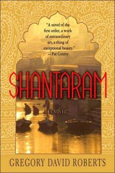 Shantaram, by Gregory David Roberts