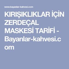KIRIŞIKLIKLAR İÇİN ZERDEÇAL MASKESİ TARİFİ - Bayanlar-kahvesi.com