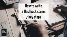 Learning how to write a flashback will help you create gripping scenes that show characters' formative experiences. Read how to write flashbacks in 7 steps.