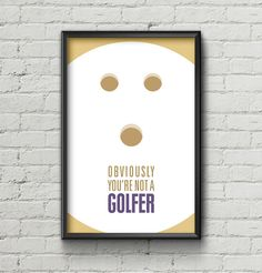 Big Lebowski Poster / The Dude / Golfer / Quote / Typography / 11 x 17 / 18 x 24 / 24 x 36