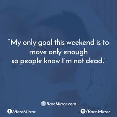 #raremirror #raremirrorquotes #quotes #like4like #likeforlike #likeforfollow #like4follow #follow #followforfollow #funny #comedy #sarcasm #funnyquotes #comedyquotes #sarcasmquotes #only #goal #move #weekend #enough #people #know #dead