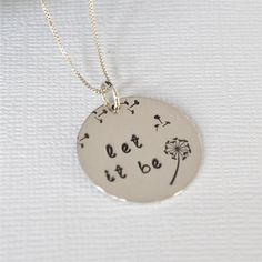 Hand-Stamped Dandelion 'Let it be' Sterling Silver Necklace- Let It Be Necklace