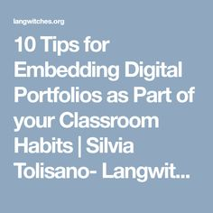 10 Tips for Embedding Digital Portfolios as Part of your Classroom Habits | Silvia Tolisano- Langwitches Blog