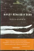 Ripley debaixo d'água - Patricia Highsmith - Companhia das Letras