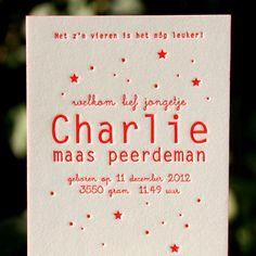 Voor Charlie hebben we dit vrolijke kaartje mogen ontwerpen en drukken. Het kaartje is gedrukt in een fluor oranje kleur. Ook de zijkant van het kaartje heeft de fluor oranje kleur.  Dit is een vanaf prijs voor letterpers, op basis van 125 stuks. Meer of minder kaartjes nodig? Vul hieronder het formulier in.De kaart kan ook geprint worden.  Copyright Letterpers Voor meer informatie, mail ons!