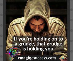 Grudges can destroy, beginning with yourself. #nogrudges #grudgematch #bartism http://emaginesuccess.com
