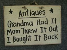 "Vintage/Antique Treasures/Memories......GRANDMA HAD IT - MOM THREW IT OUT - I BOUGHT IT BACK.  If only they understood the value of beautiful ""things"" made so well long ago.  B."