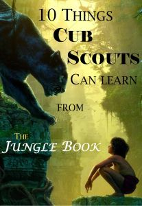 Ready to watch the movie? See if your Cubs can find these 10 things Cub Scouts can learn from The Jungle Book (the real book). Let's see how the movie compares.