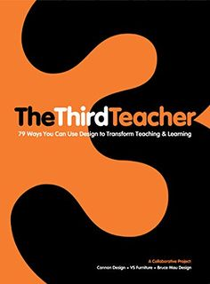 The Third Teacher: 79 Ways You Can Use Design to Transform Teaching & Learning: Inc. OWP/P Cannon Design, VS Furniture, Bruce Mau Design Play Based Learning, Blended Learning, Learning Spaces, Learning Environments, Early Learning, Student Learning, Learning English, Learning Tools, Bruce Mau