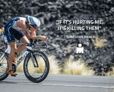 If it's hurting me, it's killing them -Sebastian Kienle #Motivational #Inspirational #triathlon