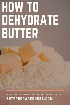 How to Dehydrate Butter and Butter Substitutes | SHTFPreparedness Freezer Cooking, Freezer Meals, Freezer Recipes, Canning Recipes, Cooking Tips, Detox Recipes, Raw Food Recipes, Drink Recipes, Jar Recipes