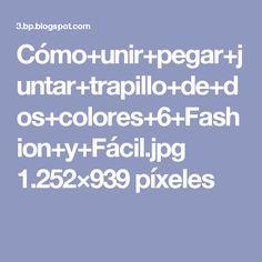 Cómo+unir+pegar+juntar+trapillo+de+dos+colores+6+Fashion+y+Fácil.jpg 1.252×939 píxeles