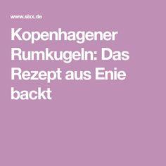 Kopenhagener Rumkugeln: Das Rezept aus Enie backt