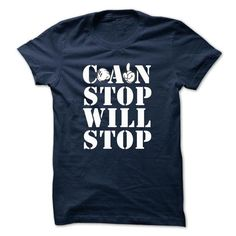 CAN STOP WILL STOP - #long sleeve t shirts #tshirt designs. ORDER HERE => https://www.sunfrog.com/LifeStyle/CAN-STOP-WILL-STOP.html?id=60505
