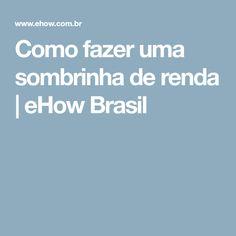 Como fazer uma sombrinha de renda | eHow Brasil