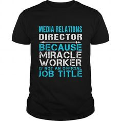 MEDIA RELATIONS DIRECTOR Because FREAKIN Miracle Worker Isn