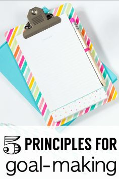 5 Principles for Goal Making Everyone Should Know
