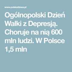 Ogólnopolski Dzień Walki z Depresją. Choruje na nią 600 mln ludzi. W Polsce 1,5 mln