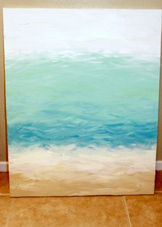 DIY Painting...do this and then stamp or stencil beach quote.