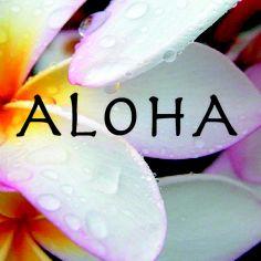 Whatever you do, do it with a little Aloha!