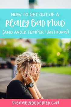 8 Ways to Get Out of a Really Bad Mood (and Avoid Temper Tantrums) Work Visa, Brain Fog, Tough Love, Power Of Positivity, Relax, Cycle, Bad Mood, Positive Mindset, Positive Quotes