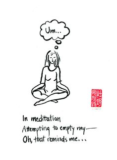 Zen humor the challenge of meditation 5x7 funny by MakinoStudios Such a me thing to say!