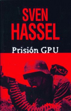 Sven Hassel. Prisión GPU. http://elmeuargus.biblioteques.gencat.cat/search*cat/X?SEARCH=a:(hassel)%20and%20(gpu)&searchscope=146&SORT=D