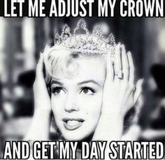 Wake up each day with the attitude that today will be an awesome day in your small business. You are the queen (or king), so go rule!!!