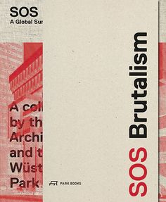 SOS Brutalism is the first global survey of Brutalist architecture from the to and is a rallying cry for preserving these concrete structures. Brutalist Buildings, Modern Buildings, Concrete Structure, New Books, Architecture, Modernism, Monsters, Finance, Editorial