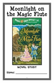 Moonlight on the Magic Flute : Magic Tree House #41 Novel Study / Comprehension * Follows Common Core Standards *  This 29-page booklet-style Novel Study is designed to follow students throughout the entire book.  The questions are based on reading comprehension, strategies and skills. The novel study is designed to be enjoyable and keep the students engaged.