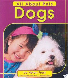 Neat item from CR Library (click to view in the catalog): Dogs, by Helen Frost: 2001-07-01. 9780736887847